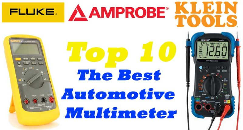 Top 10: The Best Automotive Mutimeter Reviews – Best Budget Multimeter